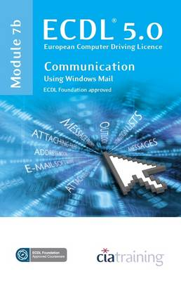 ECDL Syllabus 5.0 Module 7b Communication Using Windows Mail