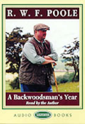 A Backwoodsman's Year: Unabridged