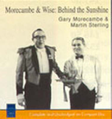 Morecambe and Wise: Behind the Sunshine: Unabridged