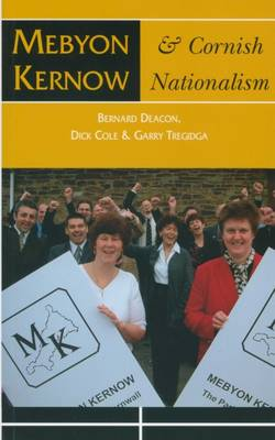 Mebyon Kernow and Cornish Nationalism: The Concise History