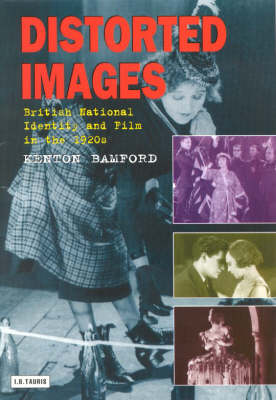Distorted Images: British National Identity and Film in the 1920s