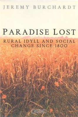 Paradise Lost: Rural Idyll and Social Change Since 1800
