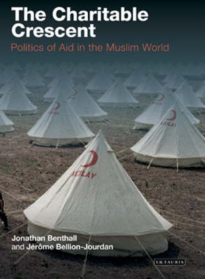 The Charitable Crescent: Politics of Aid in the Muslim World