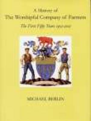A History of the Worshipful Company of Farmers: 1952-2002