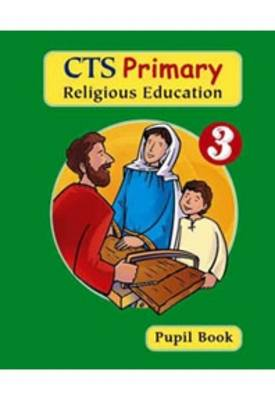 CTS Primary Religious Education: Year 3: Pupil Book