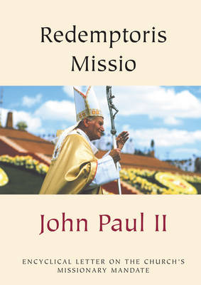 Redemptoris Missio: Encyclical Letter on the Church's Missionary Mandate