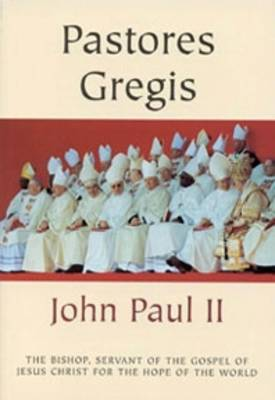 Pastores Gregis: On the Bishop, Servant of the Gospel of Jesus Christ for the Hope of the World