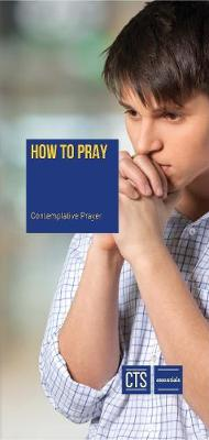 How to Pray: Some practical steps to form a habit of prayer
