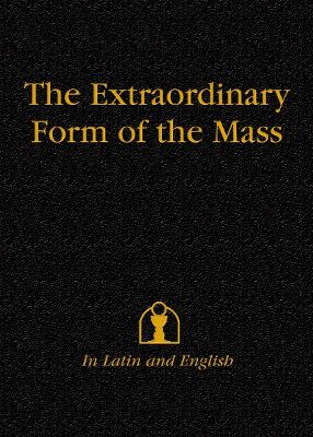 Extraordinary Form of the Mass: In Latin and English