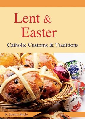 Lent and Easter: Catholic Customs and Traditions