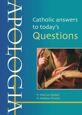 Apologia: Catholic answers to today's questions
