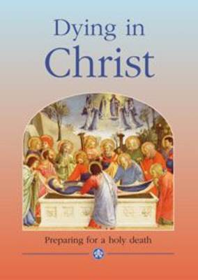Dying in Christ: Preparing for a Holy Death