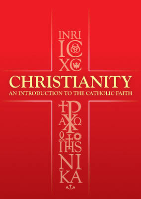 Christianity: An Introduction To The Catholic Faith