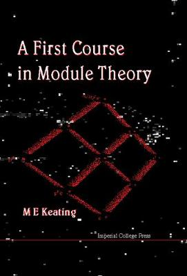 First Course In Module Theory, A
