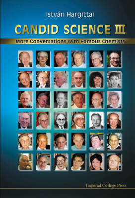 Candid Science Iii: More Conversations With Famous Chemists
