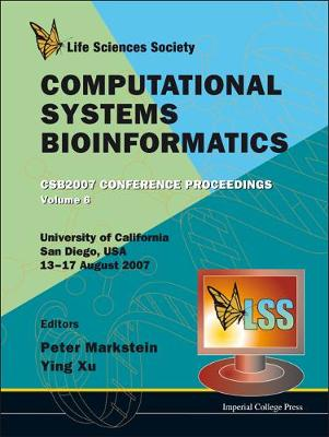 Computational Systems Bioinformatics (Volume 6) - Proceedings Of The Conference Csb 2007