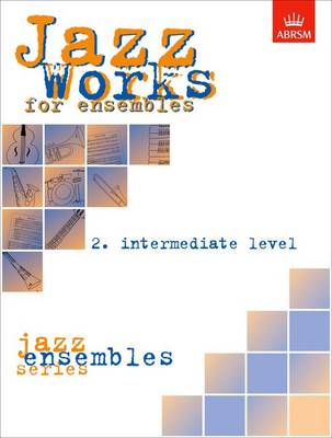 Jazz Works for Ensembles: No. 2: Intermediate Level: Score Edition Pack