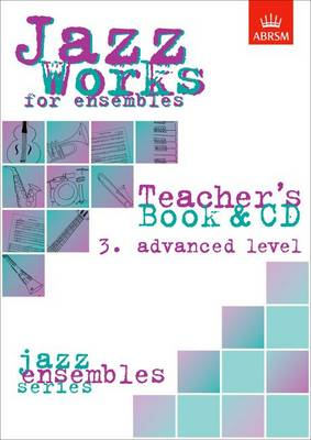 Jazz Works for Ensembles: No.3: Advanced Level: Teacher's Book and CD