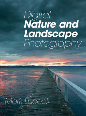 Digital Nature and Landscape Photography