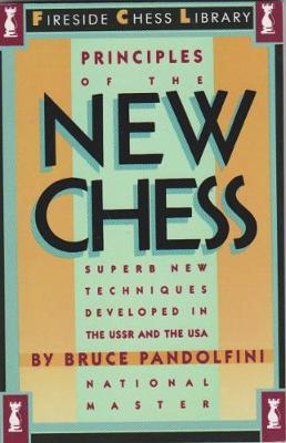 Principles Of The New Chess: Superb New Techniques Developed in the USSR and USA
