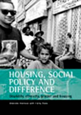 Housing, social policy and difference: Disability, ethnicity, gender and housing