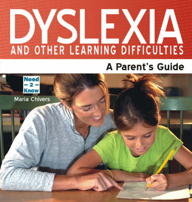 Dyslexia and Other Learning Difficulties: A Parent's Guide