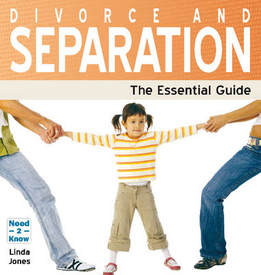 Divorce and Separation: The Essential Guide