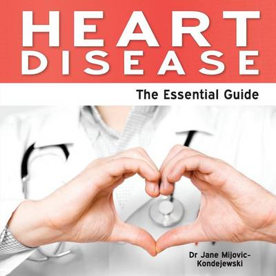 Heart Disease: The Essential Guide