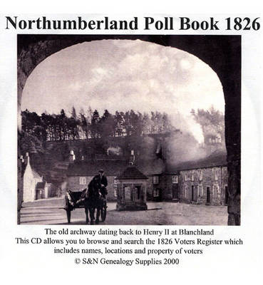 Northumberland Poll Book 1826: Register Which Includes Names, Locations and Property of Voters