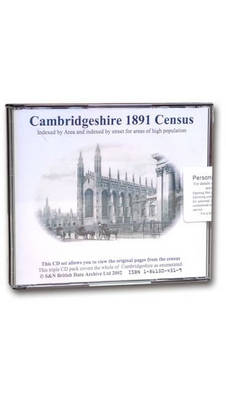 Cambridgeshire 1891 Census: Indexed by Area and Areas of High Population Indexed by Street