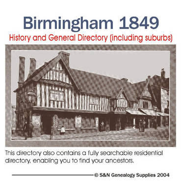 Birmingham 1849 Directory: A History and General Directory (including Suburbs)