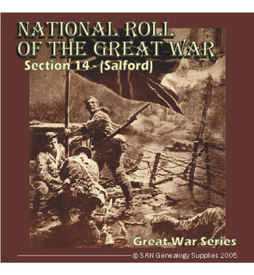 National Roll of the Great War: Section 14: Salford, Manchester