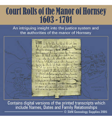 Court Rolls of the Manor of Hornsey 1603-1701: An Intriguing Insight into the Justice System and the Authorities of the Manor of Hornsey