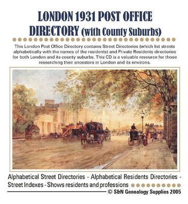 London Post Office Directory with County Suburbs: Contains Street Directories and Private Residents Directories for Both London and Its County Suburbs: 1931