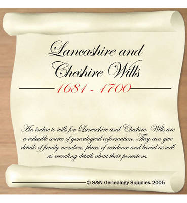 Lancashire and Cheshire Wills 1681-1700: An Index to Wills for Lancashire and Cheshire