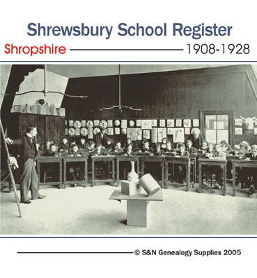 Shropshire, Shrewsbury School Register for 1908 to 1928