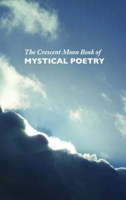 The Crescent Moon Book of Mystical Poetry