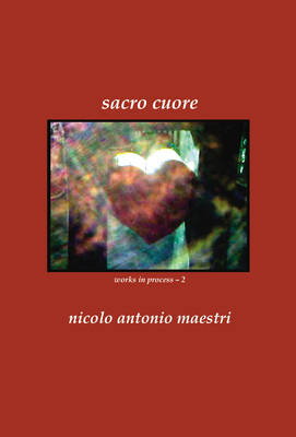 Sacro Cuore: Works in Process 2