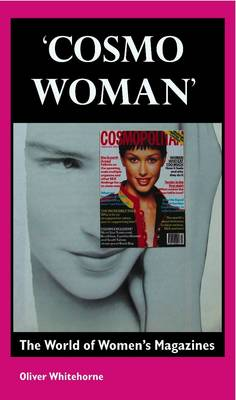 Cosmo Woman: The World of Women's Magazines