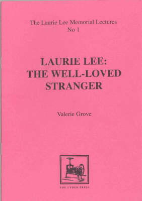 Laurie Lee: The Well Loved Stranger
