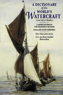 The Dictionary of the World's Watercraft: Aak to Zumbra