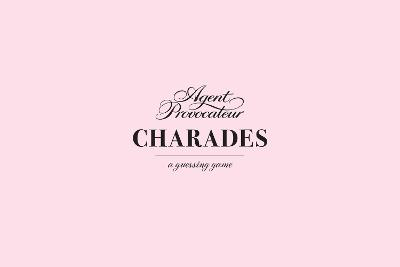 Agent Provocateur: Charades: a guessing game