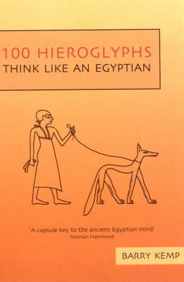 100 Hieroglyphs: Think Like an Egyptian