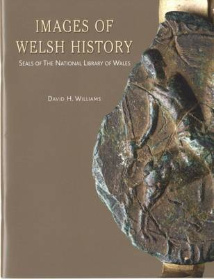 Images of Welsh History - Seals of the National Library of Wales