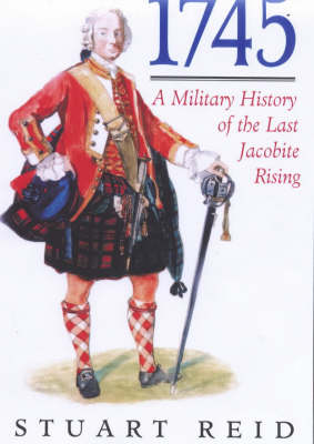 1745: A Military History of the Last Jacobite Rising
