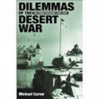 Dilemmas of the Desert War: The Libyan Campaign 1940-1942