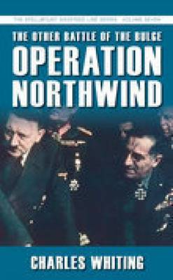 The Other Battle of the Bulge: Operation Northwind: The Spellmount Siegfried Line Series Volume Seven