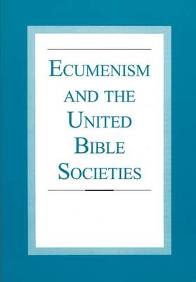 Ecumenism and the United Bible Societies: Article