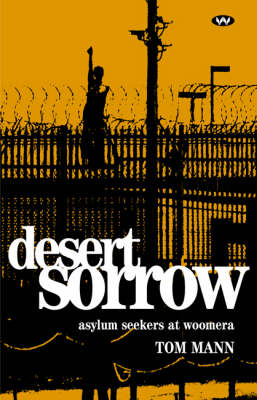 Desert Sorrow: Asylum seekers at Woomera