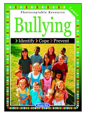 Bullying: Identify, Cope, Prevent: Lower level